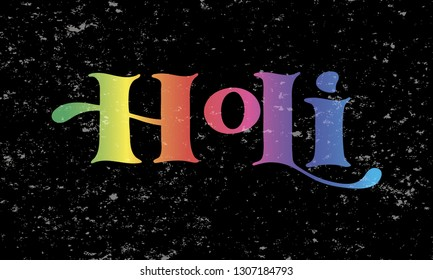 Handwritten colorful word Holi vector illustration. Hand drawn lettering of Holi on black background. Greeting for logotype, badge, icon, card, postcard, logo, banner, tag. Celebration vector EPS 10.