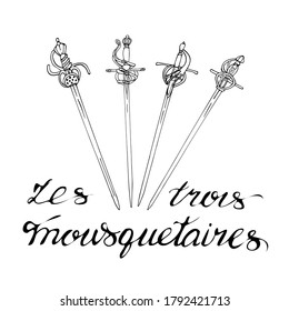Handwritten inscription in French: Three musketeers. Lettering.  The outline drawing of swords is isolated on a white background. Vector illustration in a hand-drawn style. design or coloring element.