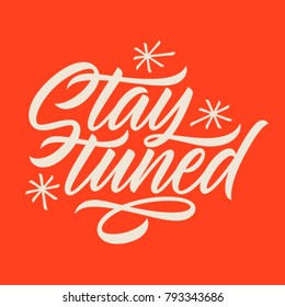 handwritten inscription stay tuned, calligraphy, lettering on red background