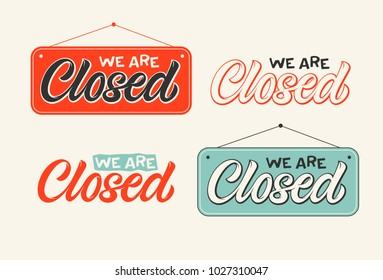 handwritten inscription we are closed, calligraphy, lettering, set of signboards