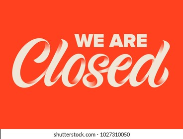 handwritten inscription we are closed calligraphy, lettering, red background
