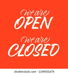 handwritten inscriptions we are closed and we are open, calligraphy, lettering on red background
