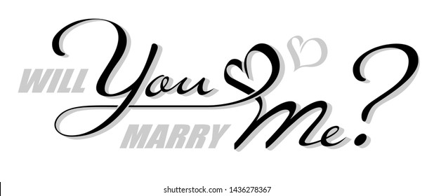 Handwritten isolated text Will You Marry Me with shadow. Hand drawn calligraphy lettering You and Me with heart shape