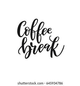 "Handwritten lettering ""Coffee break"". Poster for coffee shop. Motivational typography made in vector."