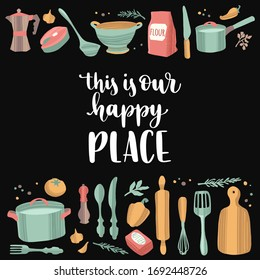 Handwritten lettering cooking quote and hand drawn kitchenware and utensils. Food preparation and brush ink calligraphy. Vector illustration in flat style isolated on black background.