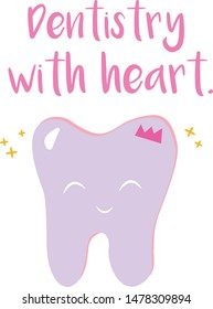 """Handwritten lettering illustration of """"Dentistry with heart."""". Typography poster with dental care quote, tooth icon, crown. Stylish motivation text for medical cabinet. Vector Eps 8."""