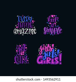 Handwritten lettering illustration with text EVERYTHING AMAZING, KEEP IT SIMPLE, GET IT GIRL, GIRLS! GIRLS! GIRLS!. Women power, feminism and body positive theme