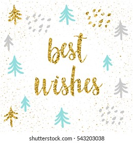 Handwritten lettering on white. Doodle handmade best wishes quote and hand drawn spruce tree forest for design t-shirt, holiday card, invitation, brochures,  scrapbook, album etc. Gold texture.