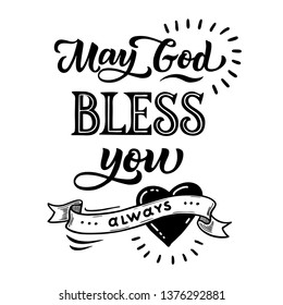 Handwritten lettering phrase May God, bless you always. On a white isolated background. Great print for poster, decorative boards and cards. In vintage style