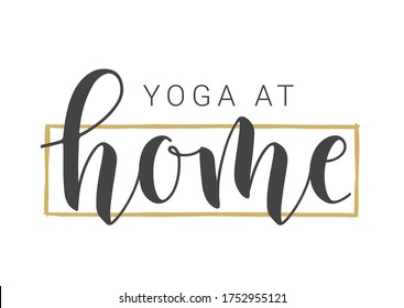 Handwritten Lettering of Yoga At Home. Template for Banner, Postcard, Invitation, Party, Poster, Print or Web Product. Objects Isolated on White Background. Vector Stock Illustration.
