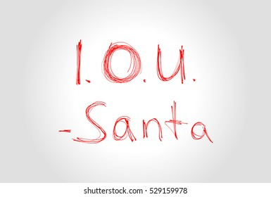 Handwritten Message Card from Santa with I.O.U. (I Owe You) Message. Red Text. Bad Santa And Financial Crisis Concept. Vector Illustration.