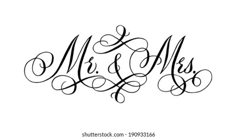"Hand-written with pointed pen and ink and then autotraced traditional wedding words ""Mr. and Mrs."""