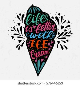Handwritten quote about Ice Cream. Life is better with ice cream. Vector vintage illustration with typography. Ice cream silhouette and lettering for poster, cooking journals, print.