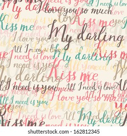 Handwritten romantic seamless pattern in vector. Romantic words for stylish backgrounds. Seamless pattern can be used for wallpapers, pattern fills, web page backgrounds, surface textures.
