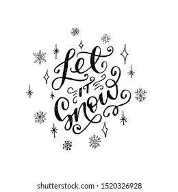 Handwritten script Let It Snow with sketchy snowflakes and shining stars. Festive lettering inscription with flourish elements, tag curves, decorative strokes. Unique writing for holidays