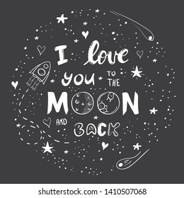 Handwritten stylized message. Love you to the moon and back white lettering. Doodle style astronomy sketches.