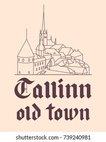 Handwritten Tallinn old town blackletter calligraphy and old town landscape silhouette drawing. Can be used for advertising for tourists in Estonia and postcards. Vector illustration.