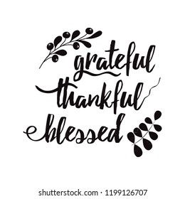Handwritten vector lettering phrase grateful thankful blessed decorated autumn floral branch Hand drawn lettering calligraphy style writing. Perfect for thank you greeting cards painted on black color