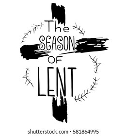 Handwritten word The season of Lent.   Start of fasting, The symbol of the Christian religion. Vector design. Hand illustration.