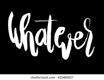 "Handwritten word ""Whatever"", painted brush lettering,Typographic poster.vector illustration"