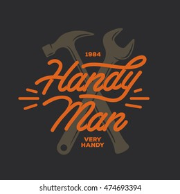 Handyman lettering emblem. Hammer and wrench silhouette in minimalistic style. Carpentry related t-shirt design. Vector vintage illustration.