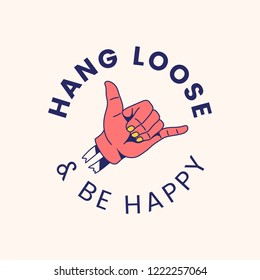 Hang loose and be happy badge design vector