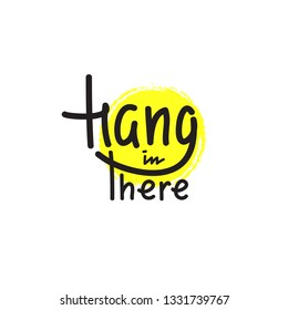 Hang in There Images, Stock Photos & Vectors   Shutterstock