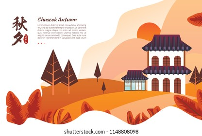 HANOK ON THE HILL. THE FOREIGN TEXT IN THE IMAGE MEANS: CHUSEOK , AUTUMN EVE. KOREAN LANDING PAGE. VECTOR
