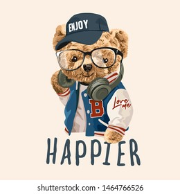 happier slogan with bear toy fashion style illustration