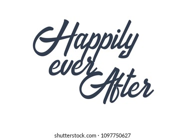 Happily Ever After. Hand drawn element for wedding and valentine's day design. Modern lettering