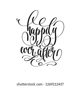 happily ever after - hand lettering inscription text, motivation and inspiration positive quote, calligraphy vector illustration