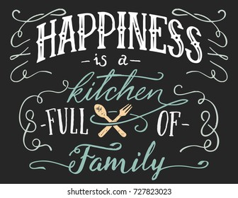 Happiness is a kitchen full of family. Hand lettering quote sign for home decor. Hand-drawn typography poster