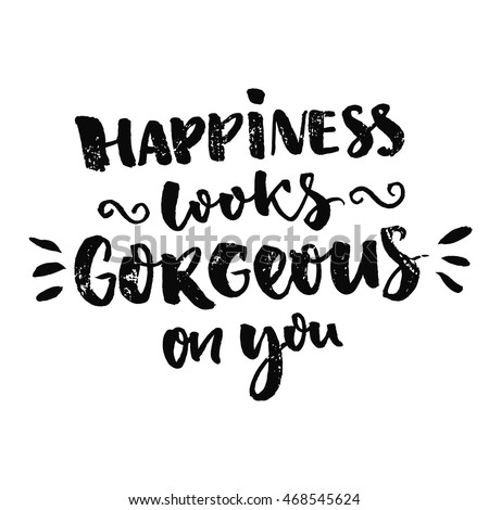 Happiness Looks Gorgeous On You Inspiration Stock Vector Royalty