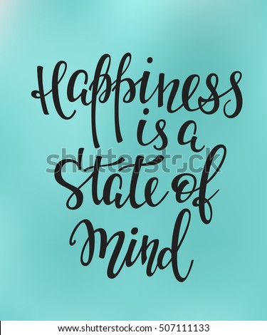 Happiness State Mind Quote Lettering Calligraphy Stock Vector