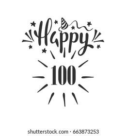 Happy 100th Birthday.  Lettering. Hand drawn vector illustration, design, greeting card, logo.