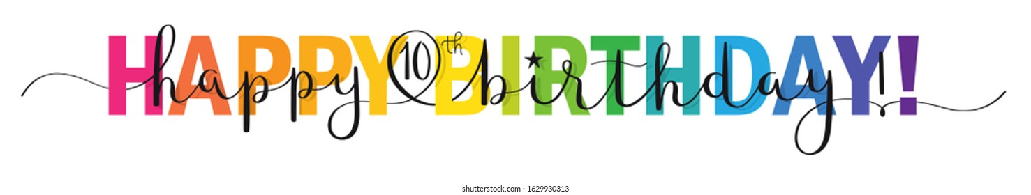 HAPPY 10th BIRTHDAY! colorful vector mixed typography banner with brush calligraphy