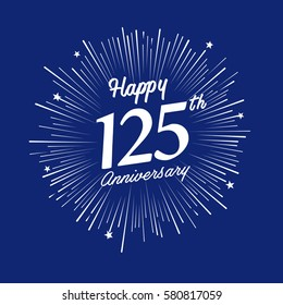 Happy 125th Anniversary. with fireworks and star on blue background.Greeting card, banner, poster