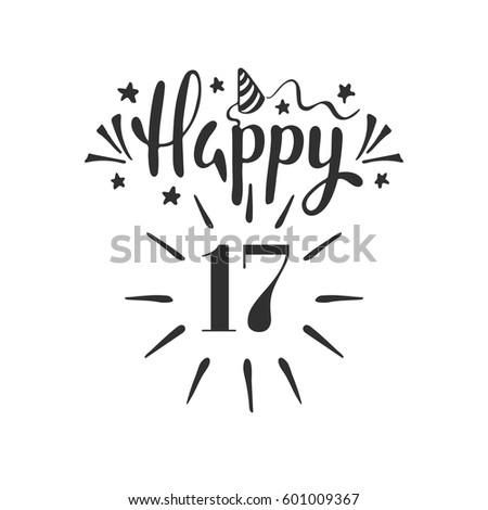 Happy 17th Birthday Lettering Hand Drawn Vector Illustration Design Greeting Card