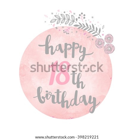 Happy 18th birthday greeting card floral stock vector royalty free happy 18th birthday greeting card floral pattern watercolor background calligraphy lettering m4hsunfo