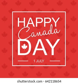 Happy 1th of July Canada Day card or background with Maple leaf.  Canadian flag greeting card.  Festive poster or banner with hand lettering. Flat design. Vector illustration