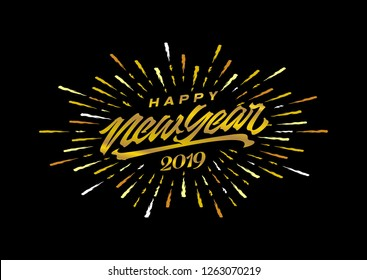 Happy 2019 New Year. Holiday Vector Illustration With Lettering Composition And Burst. golden festive label - Vector