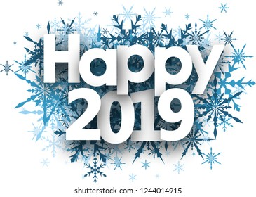 Happy 2019 winter sign with blue beautiful snowflakes on white background. New year card or poster template. Vector paper illustration.