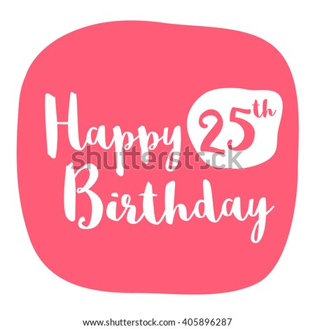 Happy 25th Birthday Card Brush Lettering Stock Vector Royalty Free