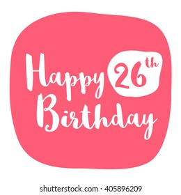 happy 26th birthday card brush lettering vector design