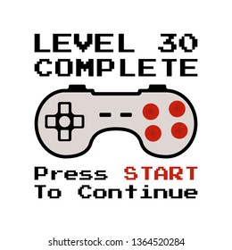 Happy 30th birthday graphic tee design for T-Shirts, posters, prints. Retro video gamers controller and quote - level 30 complete. Funny illustration for birthday decorations. Stock vector.