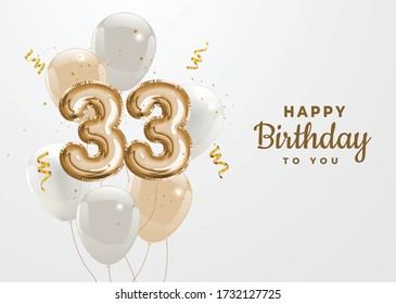 Happy 33th birthday gold foil balloon greeting background. 33 years anniversary logo template- 33th celebrating with confetti. Vector stock.