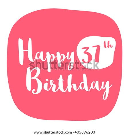 Happy 37th Birthday Card Brush Lettering Vector Design