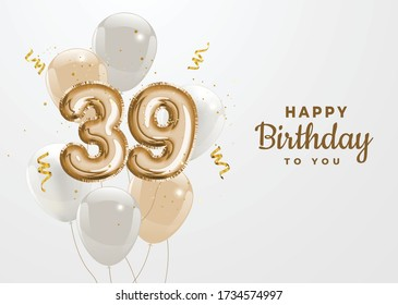 Happy 39th birthday gold foil balloon greeting background. 39 years anniversary logo template- 39th celebrating with confetti. Vector stock.