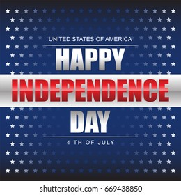 Happy 4 th of July . Happy Independence Day United States of America . Usable for greeting card, banner , Flyer and Poster .
