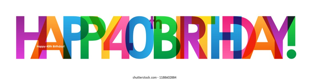 HAPPY 40th BIRTHDAY Colorful Letters Banner Stock Vector (Royalty